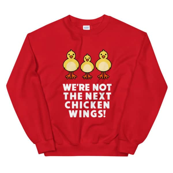 """""""Not the next chicken wings"""" unisex Sweater – Childish Clothing"""