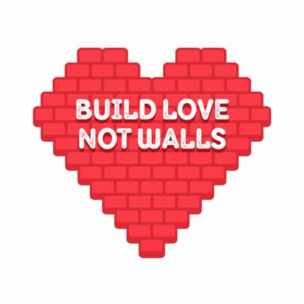 """""""Build love not walls"""" Graphic – Childish Clothing"""